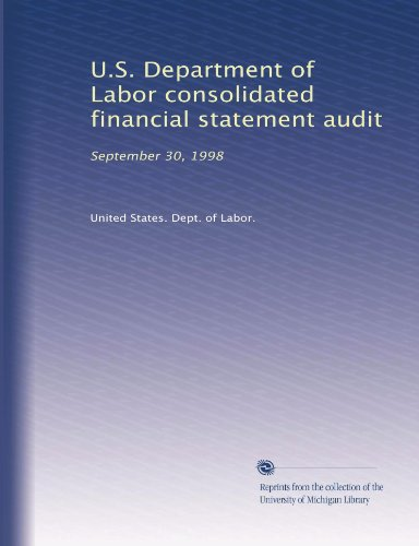 U.S. Department Of Labor Consolidated Financial Statement Audit: September 30, 1998