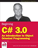 Beginning C# 3.0: An Introduction to Object Oriented Programming