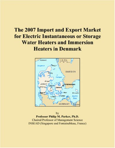 The 2007 Import And Export Market For Electric Instantaneous Or Storage Water Heaters And Immersion Heaters In Denmark