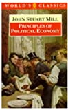 Principles of Political Economy: and Chapters on Socialism (The World's Classics) (0192830813) by Mill, John Stuart