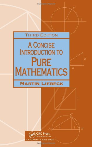 A Concise Introduction to Pure Mathematics, Third Edition...