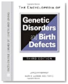 The Encyclopedia of Genetic Disorders and Birth Defects (Facts on File Library of Health and Living)