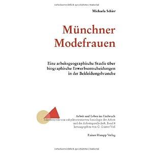 Münchner Modefrauen: Eine arbeitsgeographische Studie über biographische Erwerbsent