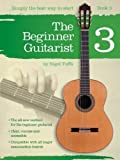 Nigel Tuffs Nigel Tuffs: The Beginner Guitarist - Book 3