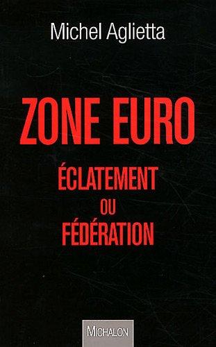ZONE EURO ECLATEMENT OU FEDERA
