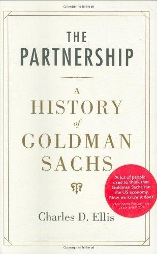 the-partnership-a-history-of-goldman-sachs-by-charles-d-ellis-2008-11-06