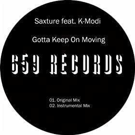 Gotta Keep On Moving (Instrumental Mix): Saxture feat. K
