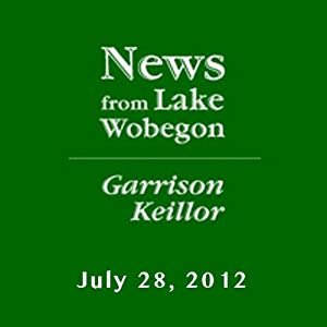The News from Lake Wobegon from A Prairie Home Companion, July 28, 2012 | [Garrison Keillor]