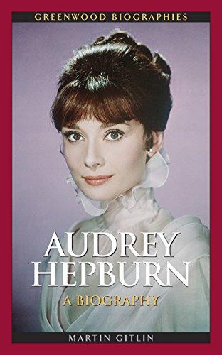 Audrey Hepburn: A Biography (Greenwood Biographies)