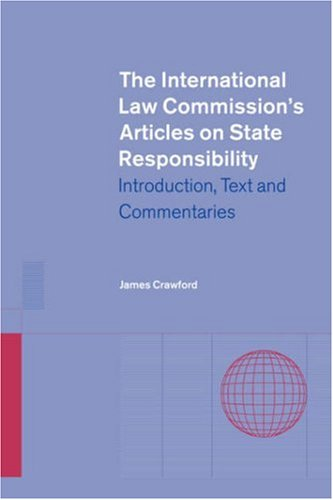 The International Law Commission's Articles on State Responsibility: Introduction, Text and Commentaries