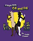 A Night with C4 and P4