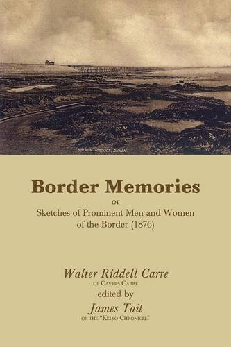 Border Memories or Sketches of Prominent Men and Women of the Border (1876)