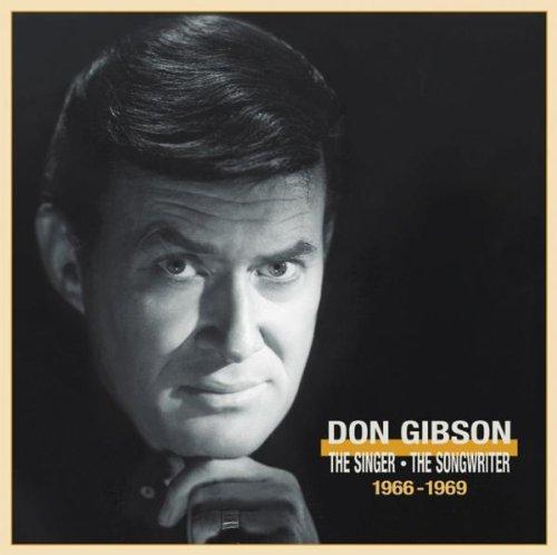Don Gibson - The Singer - The Songwriter: 1966-1969 - Zortam Music