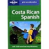 Costa Rican Spanish: Lonely Planet Phrasebook ~ Thomas B. Kohnstamm