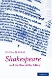 img - for Shakespeare and the Rise of the Editor 1st edition by Massai, Sonia (2007) Hardcover book / textbook / text book
