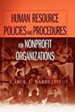 img - for Human Resource Policies and Procedures for Nonprofit Organizations (Paperback)--by Carol L. Barbeito [2006 Edition] book / textbook / text book