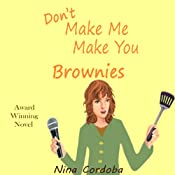 Don't Make Me Make You Brownies | [Nina Cordoba]