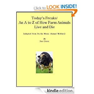 Today's Freaks An A to Z of How Farm Animals Live and Die - Sue Cross