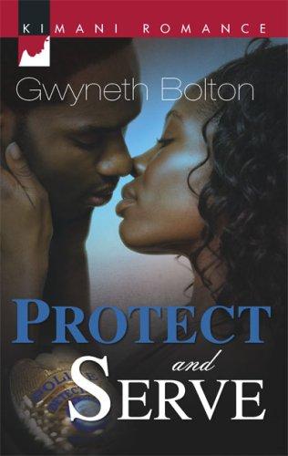 Image of Protect And Serve (Kimani Romance)