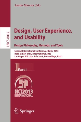 Design, User Experience, and Usability: Design Philosophy, Methods, and Tools: Second International Conference, DUXU 201