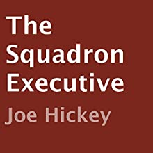 The Squadron Executive (       UNABRIDGED) by Joe Hickey Narrated by Dara Rosenberg