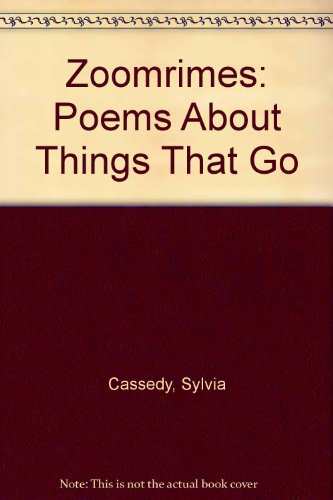Zoomrimes: Poems About Things That Go