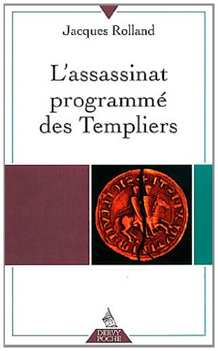 L'assassinat programmé des Templiers