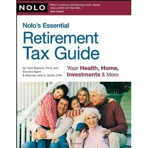 Nolo's Essential Retirement Tax Guide: Your Health, Home, Investments & More [Paperback] [2008] 1st Edition Ed. Twila Slesnick, John Suttle