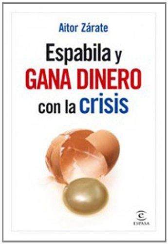 Aitor Zárate Espabila y gana dinero con la crisis