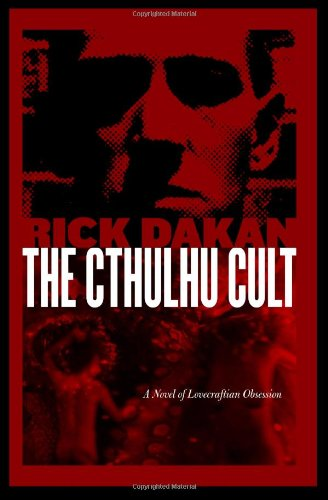 The Cthulhu Cult: A Novel of Lovecraftian Obsession