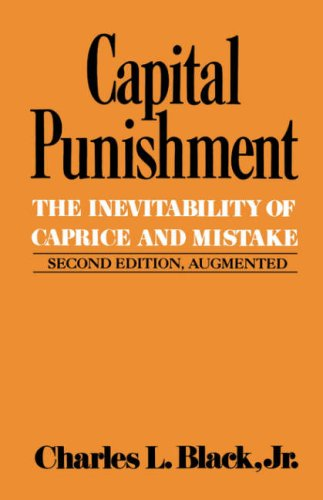 Capital Punishment: The Inevitability of Caprice and Mistake