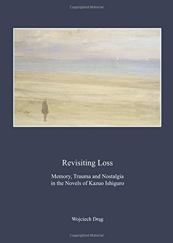 Revisiting Loss: Memory, Trauma and Nostalgia in the Novels