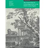 img - for [(The Conservation of Archaeological Sites in the Mediterranean Region: Report on an International Conference, 6-12 May 1995 )] [Author: Marta de La Torre] [Feb-1998] book / textbook / text book