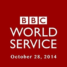 BBC Newshour, October 28, 2014  by Owen Bennett-Jones, Lyse Doucet, Robin Lustig, Razia Iqbal, James Coomarasamy, Julian Marshall Narrated by BBC Newshour