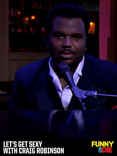 Let's Get Sexy with Craig Robinson