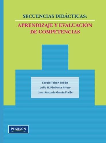 Secuencias didácticas: Aprendizaje y evaluación de competencias (Spanish Edition)
