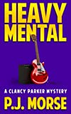 Heavy Mental (Clancy Parker Mysteries Book 1)