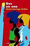 img - for Dos en una/ Two In One (Espacio Para Dos/ Space for Two) by Martin Casariego Cordoba (2007-01-30) book / textbook / text book