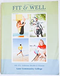 Select Material from Fit & Well : Core Concepts and Labs in Physical Fitness and Wellness (HE 275 Lifetime Health and Fitness : Lane Community College) download ebook