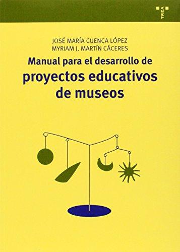 Manual para el desarrollo de proyectos educativos de museos (Manuales de Museística, Patrimonio y Turismo Cultural)