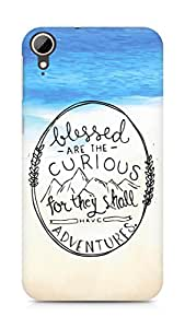 AMEZ Blessed are the curious Back Cover For HTC Desire 828