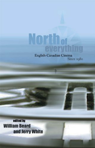 North of Everything English-Canadian Cinema Since 1980088864437X