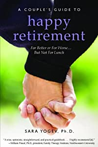 A Couple's Guide to Happy Retirement: For Better or For Worse . . . But Not For Lunch by Familius