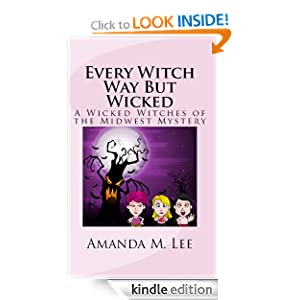 Amazon.com: Every Witch Way But Wicked (Wicked Witches of the Midwest Book 2) eBook: Amanda M