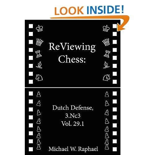 ReViewing Chess: Dutch, 3.Nc3, Vol. 29.1 Michael W. Raphael