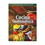 img - for Cocina Guatemalteca/ Guatemalan Cuisine: Arte, Sabor Y Colorido (Spanish Edition) by Catalina B. Figueroa (2006-01-04) book / textbook / text book