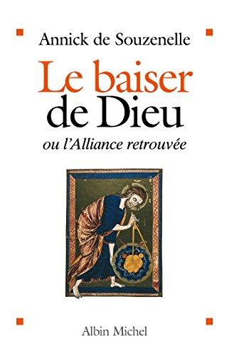 Le Baiser de Dieu : ou l'Alliance retrouvée