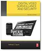 Digital Video Surveillance and Security, Second Edition