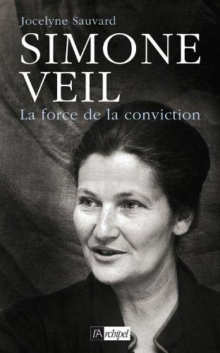 Simone Veil ou la force de conviction (Politique, idée, société)