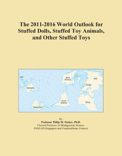 The 2011-2016 World Outlook for Stuffed Dolls, Stuffed Toy Animals, and Other Stuffed Toys